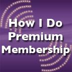 How I Do Premium Membership