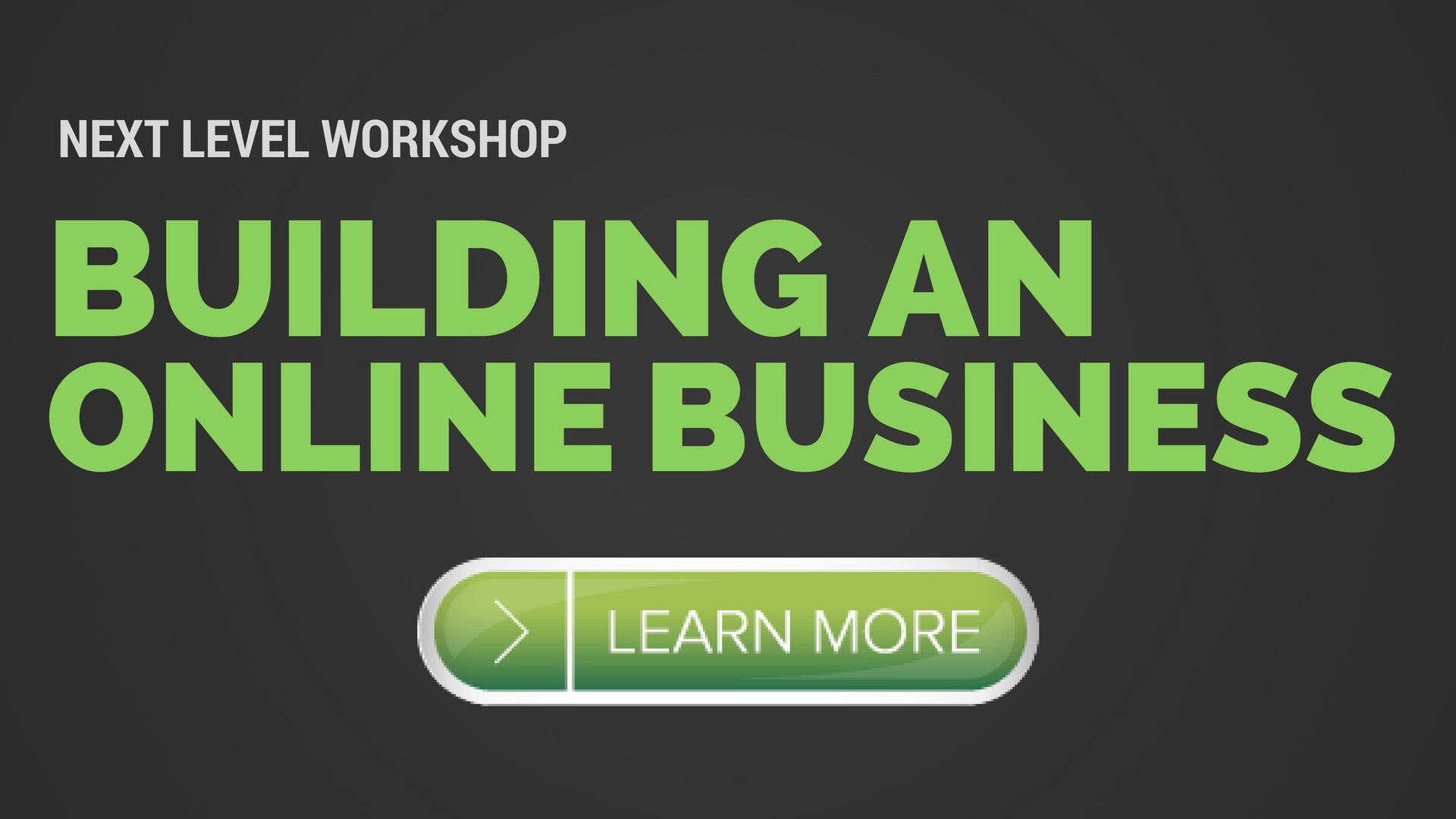 Next Level Workshop- Building An Online Business
